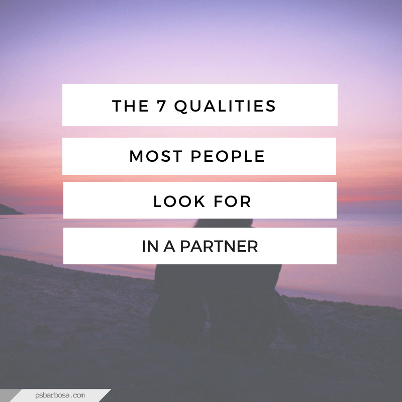 The 7 Qualities Most People Look For In A Partner